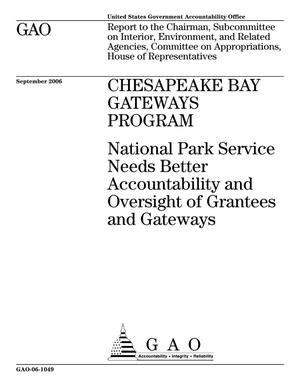Primary view of object titled 'Chesapeake Bay Gateways Program: National Park Service Needs Better Accountability and Oversight of Grantees and Gateways'.