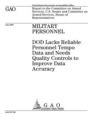 Primary view of object titled 'Military Personnel: DOD Lacks Reliable Personnel Tempo Data and Needs Quality Controls to Improve Data Accuracy'.