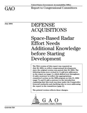 Primary view of object titled 'Defense Acquisitions: Space-Based Radar Effort Needs Additional Knowledge before Starting Development'.