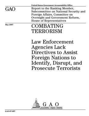 Primary view of object titled 'Combating Terrorism: Law Enforcement Agencies Lack Directives to Assist Foreign Nations to Identify, Disrupt, and Prosecute Terrorists'.