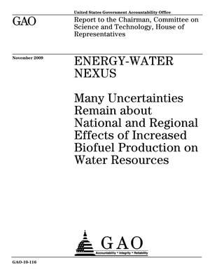 Primary view of object titled 'Energy-Water Nexus: Many Uncertainties Remain about National and Regional Effects of Increased Biofuel Production on Water Resources'.