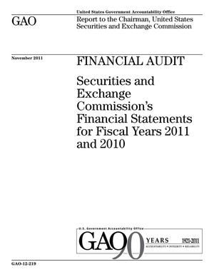 Primary view of object titled 'Financial Audit: Securities and Exchange Commission's Financial Statements for Fiscal Years 2011 and 2010'.