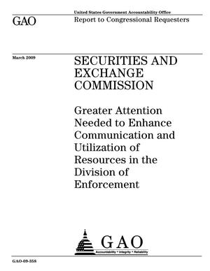 Primary view of object titled 'Securities and Exchange Commission: Greater Attention Needed to Enhance Communication and Utilization of Resources in the Division of Enforcement'.