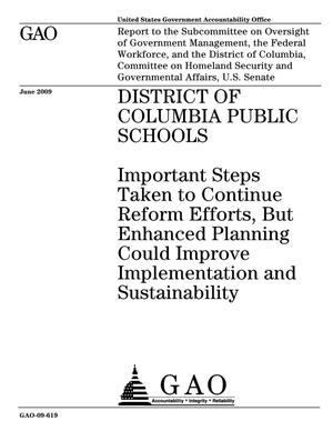 Primary view of object titled 'District of Columbia Public Schools: Important Steps Taken to Continue Reform Efforts, But Enhanced Planning Could Improve Implementation and Sustainability'.