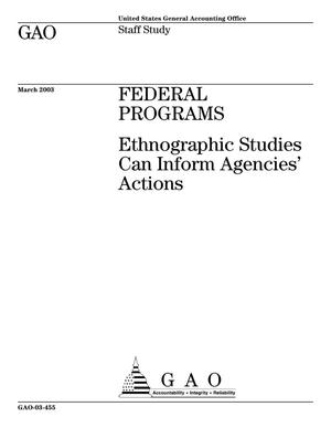 Primary view of object titled 'Federal Programs: Ethnographic Studies Can Inform Agencies' Actions'.