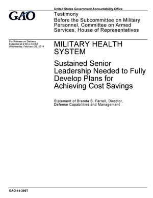 Primary view of object titled 'Military Health System: Sustained Senior Leadership Needed to Fully Develop Plans for Achieving Cost Savings'.
