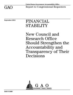 Primary view of object titled 'Financial Stability: New Council and Research Office Should Strengthen the Accountability and Transparency of Their Decisions'.