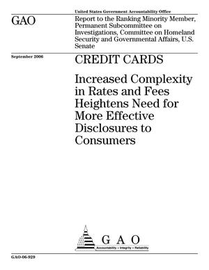 Primary view of object titled 'Credit Cards: Increased Complexity in Rates and Fees Heightens Need for More Effective Disclosures to Consumers'.