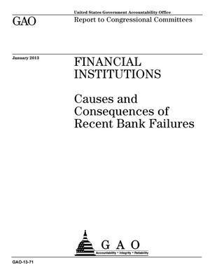 Primary view of object titled 'Financial Institutions: Causes and Consequences of Recent Bank Failures'.