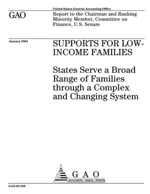 Primary view of object titled 'Supports For Low-Income Families: States Serve a Broad Range of Families through a Complex and Changing System'.