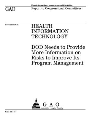Primary view of object titled 'Health Information Technology: DOD Needs to Provide More Information on Risks to Improve Its Program Management'.