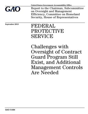 Primary view of object titled 'Federal Protective Service: Challenges with Oversight of Contract Guard Program Still Exist, and Additional Management Controls Are Needed'.