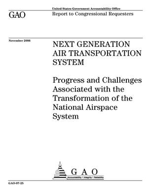 Primary view of object titled 'Next Generation Air Transportation System: Progress and Challenges Associated with the Transformation of the National Airspace System'.