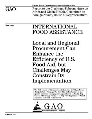 Primary view of object titled 'International Food Assistance: Local and Regional Procurement Can Enhance the Efficiency of U.S. Food Aid, but Challenges May Constrain Its Implementation'.