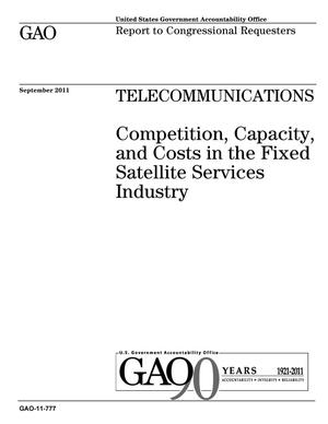 Primary view of object titled 'Telecommunications: Competition, Capacity, and Costs in the Fixed Satellite Services Industry'.