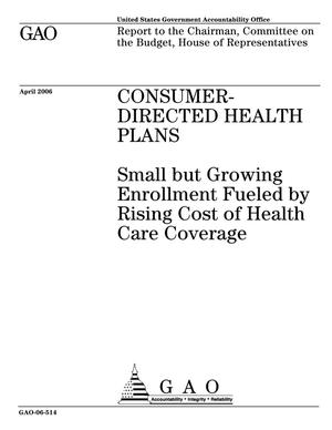 Primary view of object titled 'Consumer-Directed Health Plans: Small but Growing Enrollment Fueled by Rising Cost of Health Care Coverage'.