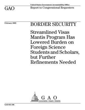 Primary view of object titled 'Border Security: Streamlined Visas Mantis Program Has Lowered Burden on Foreign Science Students and Scholars, but Further Refinements Needed'.