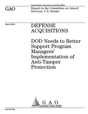 Primary view of object titled 'Defense Acquisitions: DOD Needs to Better Support Program Managers' Implementation of Anti-Tamper Protection'.