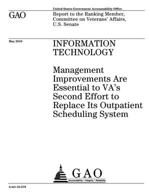 Primary view of object titled 'Information Technology: Management Improvements Are Essential to VA's Second Effort to Replace Its Outpatient Scheduling System'.