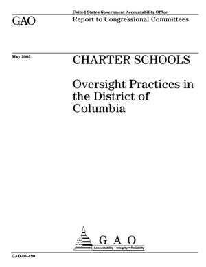 Primary view of object titled 'Charter Schools: Oversight Practices in the District of Columbia'.