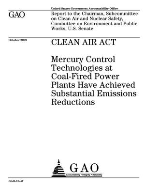 Primary view of object titled 'Clean Air Act: Mercury Control Technologies at Coal-Fired Power Plants Have Achieved Substantial Emissions Reductions'.