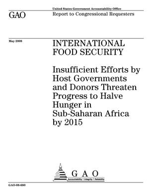 Primary view of object titled 'International Food Security: Insufficient Efforts by Host Governments and Donors Threaten Progress to Halve Hunger in Sub-Saharan Africa by 2015'.