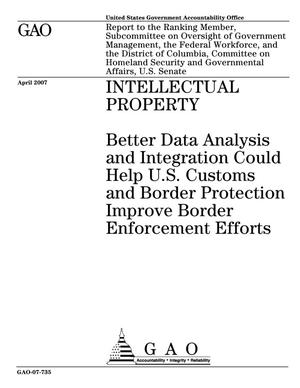 Primary view of object titled 'Intellectual Property: Better Data Analysis and Integration Could Help U.S. Customs and Border Protection Improve Border Enforcement Efforts'.