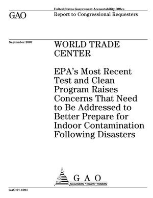 Primary view of object titled 'World Trade Center: EPA's Most Recent Test and Clean Program Raises Concerns That Need to Be Addressed to Better Prepare for Indoor Contamination Following Disasters'.