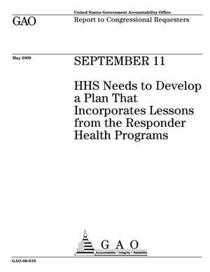 Primary view of object titled 'September 11: HHS Needs to Develop a Plan That Incorporates Lessons from the Responder Health Programs'.