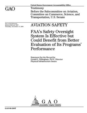 Primary view of object titled 'Aviation Safety: FAA's Safety Oversight System Is Effective but Could Benefit from Better Evaluation of Its Programs' Performance'.