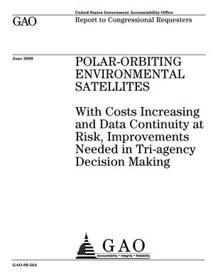 Primary view of object titled 'Polar-Orbiting Environmental Satellites: With Costs Increasing and Data Continuity at Risk, Improvements Needed in Tri-agency Decision Making'.