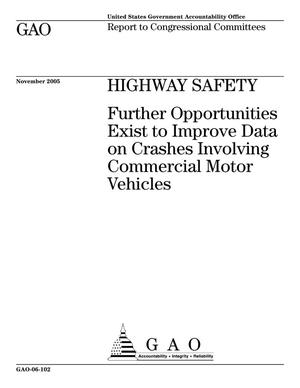 Primary view of object titled 'Highway Safety: Further Opportunities Exist to Improve Data on Crashes Involving Commercial Motor Vehicles'.