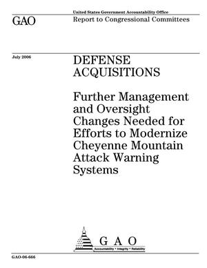 Primary view of object titled 'Defense Acquisitions: Further Management and Oversight Changes Needed for Efforts to Modernize Cheyenne Mountain Attack Warning Systems'.