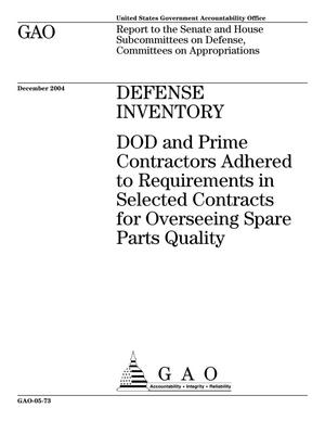 Primary view of object titled 'Defense Inventory: DOD and Prime Contractors Adhered to Requirements in Selected Contracts for Overseeing Spare Parts Quality'.