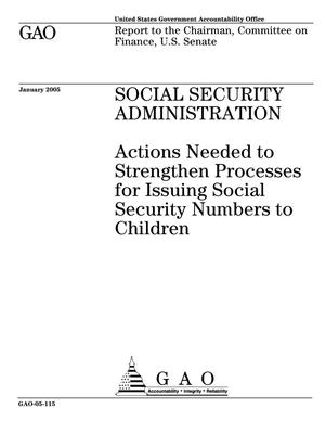 Primary view of object titled 'Social Security Administration: Actions Needed to Strengthen Processes for Issuing Social Security Numbers to Children'.