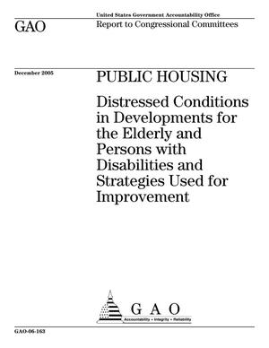 Primary view of object titled 'Public Housing: Distressed Conditions in Developments for the Elderly and Persons with Disabilities and Strategies Used for Improvement'.