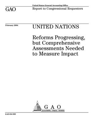 Primary view of object titled 'United Nations: Reforms Progressing, but Comprehensive Assessments Needed to Measure Impact'.