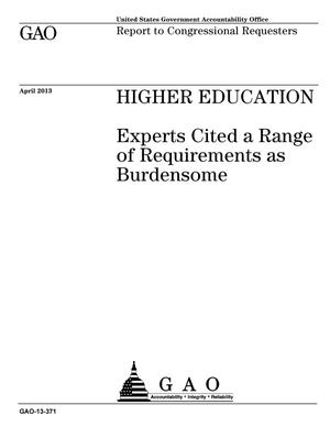 Primary view of object titled 'Higher Education: Experts Cited a Range of Requirements as Burdensome'.
