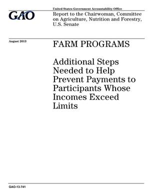 Primary view of object titled 'Farm Programs: Additional Steps Needed to Help Prevent Payments to Participants Whose Incomes Exceed Limits'.