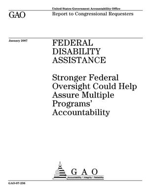 Primary view of object titled 'Federal Disability Assistance: Stronger Federal Oversight Could Help Assure Multiple Programs' Accountability'.