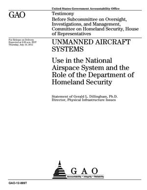 Primary view of object titled 'Unmanned Aircraft Systems: Use in the National Airspace System and the Role of the Department of Homeland Security'.