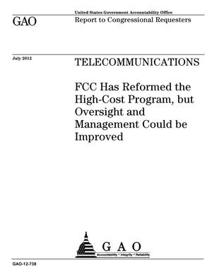 Primary view of object titled 'Telecommunications: FCC Has Reformed the High-Cost Program, but Oversight and Management Could be Improved'.