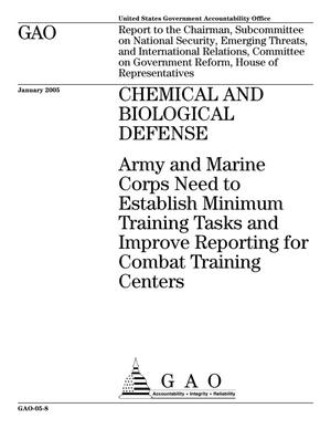 Primary view of object titled 'Chemical And Biological Defense: Army and Marine Corps Need to Establish Minimum Training Tasks and Improve Reporting for Combat Training Centers'.