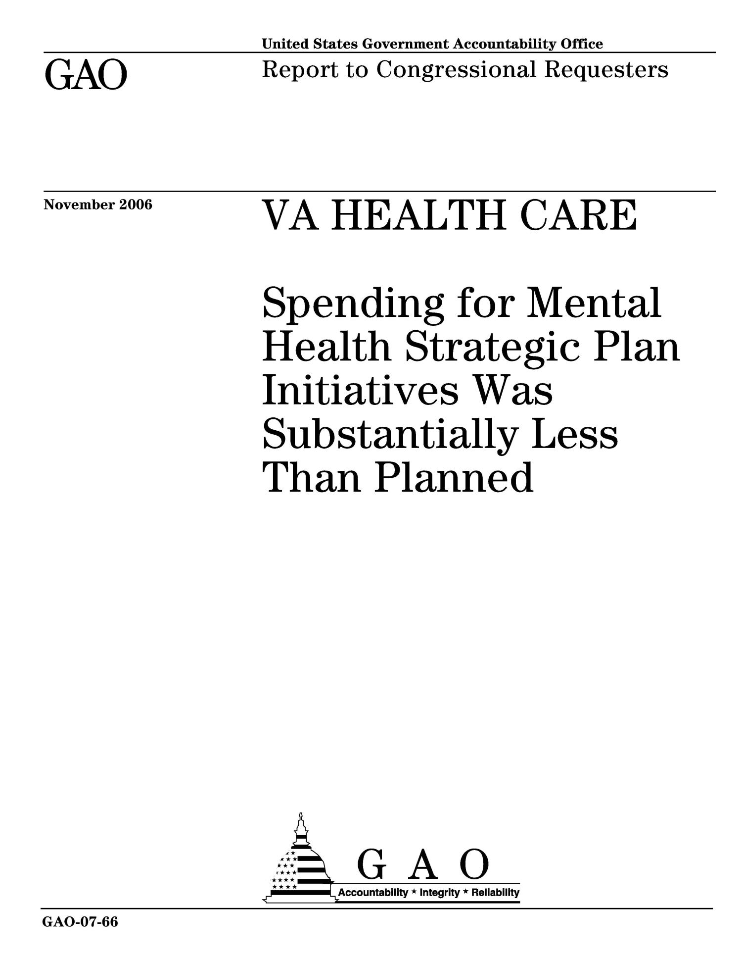 VA Health Care: Spending for Mental Health Strategic Plan Initiatives Was Substantially Less Than Planned                                                                                                      [Sequence #]: 1 of 39