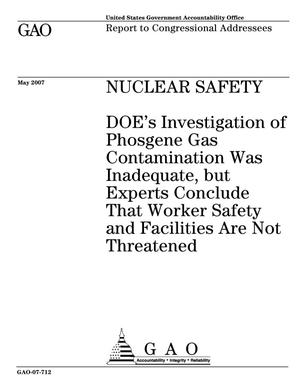 Primary view of object titled 'Nuclear Safety: DOE's Investigation of Phosgene Gas Contamination Was Inadequate, but Experts Conclude That Worker Safety and Facilities Are Not Threatened'.
