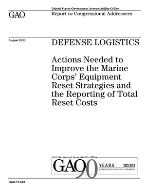 Primary view of object titled 'Defense Logistics: Actions Needed to Improve the Marine Corps' Equipment Reset Strategies and the Reporting of Total Reset Costs'.