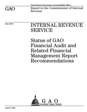 Primary view of object titled 'Internal Revenue Service: Status of GAO Financial Audit and Related Financial Management Report Recommendations'.
