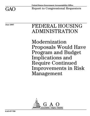 Primary view of object titled 'Federal Housing Administration: Modernization Proposals Would Have Program and Budget Implications and Require Continued Improvements in Risk Management'.