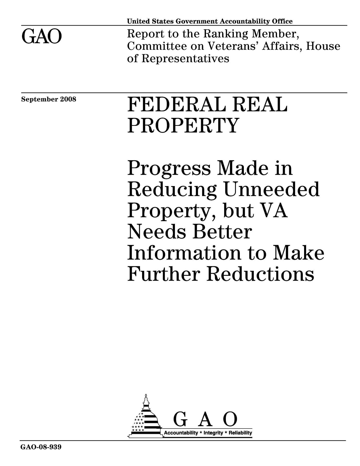 Federal Real Property: Progress Made in Reducing Unneeded Property, but VA Needs Better Information to Make Further Reductions                                                                                                      [Sequence #]: 1 of 77