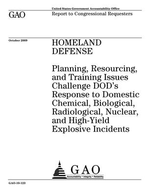 Primary view of object titled 'Homeland Defense: Planning, Resourcing, and Training Issues Challenge DOD's Response to Domestic Chemical, Biological, Radiological, Nuclear, and High-Yield Explosive Incidents'.